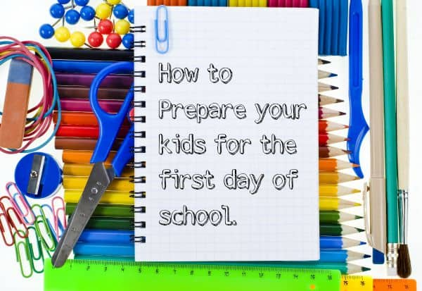Prepare your kids for the first day of school